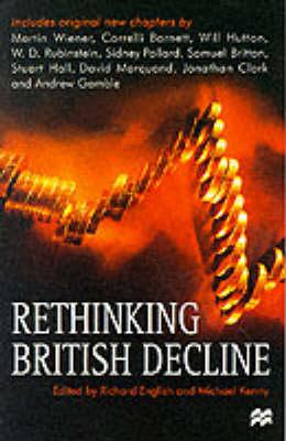 Rethinking British Decline by Richard English
