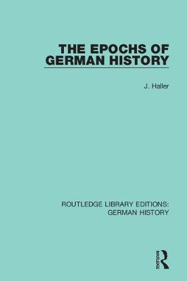 The Epochs of German History by J. Haller