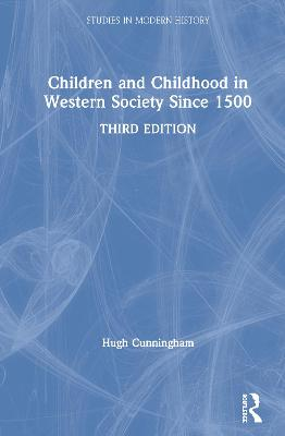 Children and Childhood in Western Society Since 1500 book