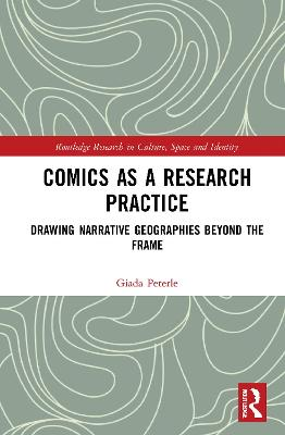 Comics as a Research Practice: Drawing Narrative Geographies Beyond the Frame book