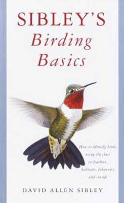 Sibley's Birding Basics by David Allen Sibley