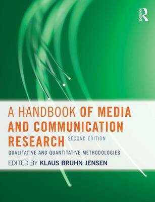 Handbook of Media and Communication Research by Klaus Bruhn Jensen