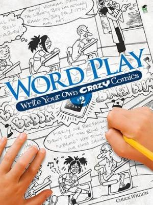 Word Play! Write Your Own Crazy Comics: No. 2 book