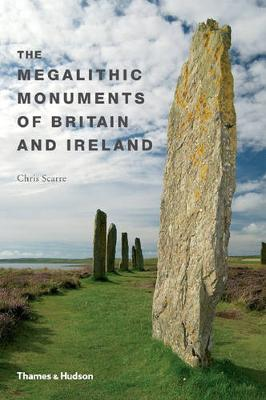 Megalithic Monuments in Britain and Ireland by Chris Scarre