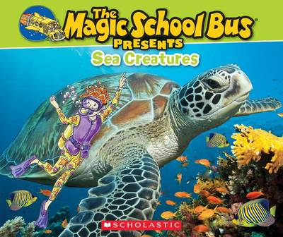 Magic School Bus Presents: Sea Creatures by Joanna Cole