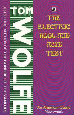 Electric Kool-Aid Acid Test by Tom Wolfe