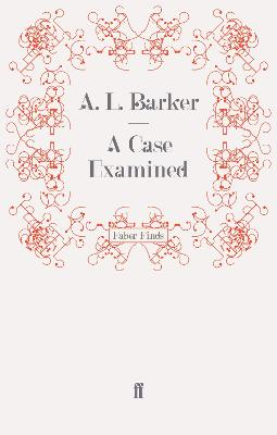 A Case Examined by A. L. Barker