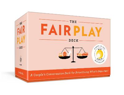 The Fair Play Deck: A Couple's Conversation Deck for Prioritizing What's Important  book