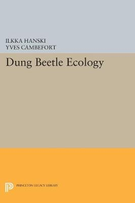 Dung Beetle Ecology by Ilkka A. Hanski