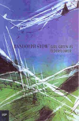 Girl Green as Elderflower by Randolph Stow