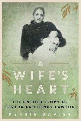 Wife's Heart: The Untold Story of Bertha and Henry Lawson book