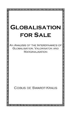Globalization for Sale by Swardt-Kraus