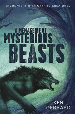 Menagerie of Mysterious Beasts by Ken Gerhard