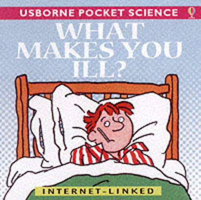 What Makes You Ill? by Mike Unwin