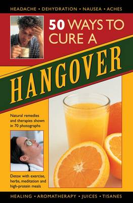 50 Ways to Cure a Hangover by Raje Airey