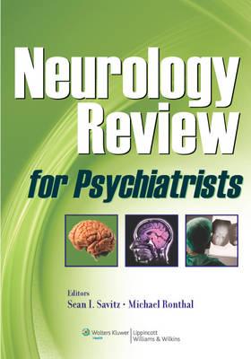 Neurology Review for Psychiatrists by Sean I. Savitz
