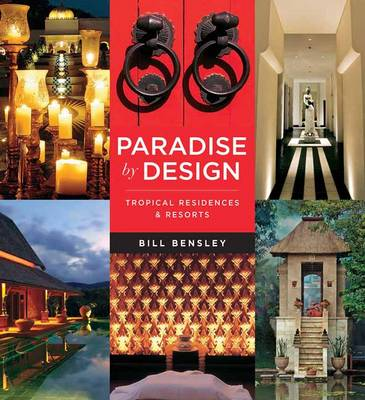 Paradise by Design by Bill Bensley