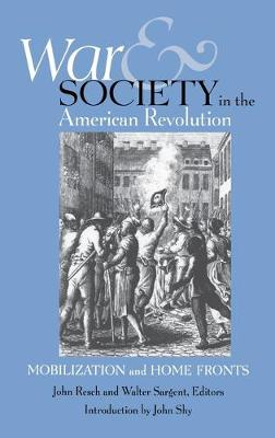 War and Society in the American Revolution by John Resch