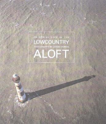 Lowcountry Aloft by Jason Hawkes