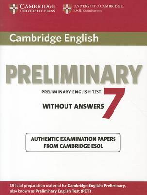 Cambridge English Preliminary 7 Student's Book without Answers by Cambridge ESOL