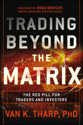 Trading Beyond the Matrix by Van K. Tharp