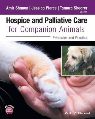Hospice and Palliative Care for Companion Animals by Amir Shanan
