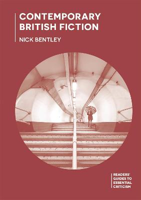 Contemporary British Fiction by Nick Bentley