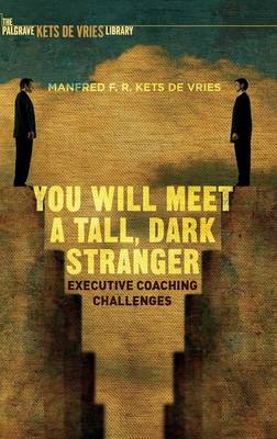 You Will Meet a Tall, Dark Stranger by Manfred F. R. Kets de Vries