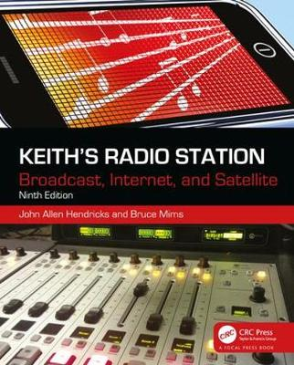 The Keith's Radio Station: Broadcast, Internet, and Satellite by John Allen Hendricks