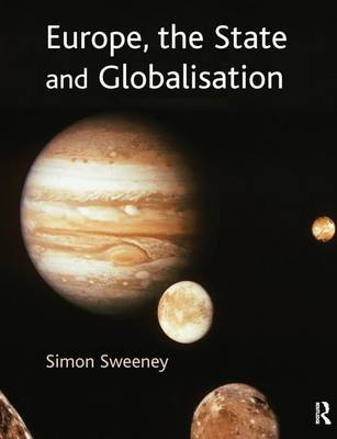 Europe, The State & Globalisation by Simon Sweeney