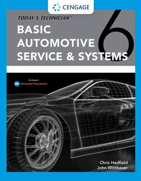 Today's Technician: Basic Automotive Service & Systems Classroom Manual and Shop Manual by Chris Hadfield