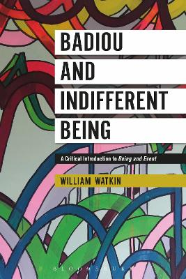 Badiou and Indifferent Being by Dr William Watkin