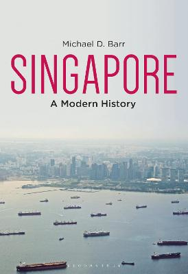 Singapore: A Modern History by Michael D. Barr
