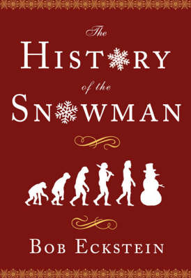 History of the Snowman by Bob Eckstein