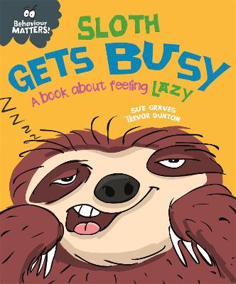 Sloth Gets Busy: A book about feeling lazy book