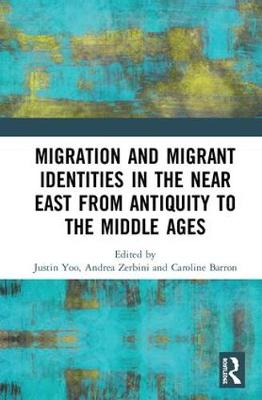 Migration and Migrant Identities in the Middle East from Antiquity to the Middle Ages book