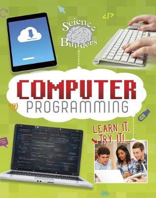 Computer Programming: Learn It, Try It! by Brad Edelman