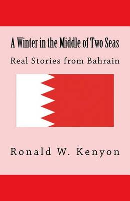 A Winter in the Middle of Two Seas by Ronald W Kenyon