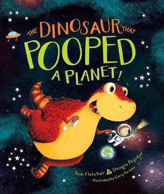 The Dinosaur That Pooped a Planet! by Tom Fletcher