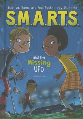 S.M.A.R.T.S. and the Missing UFO by Melinda Metz