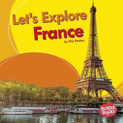 Let's Explore France by Elle Parkes