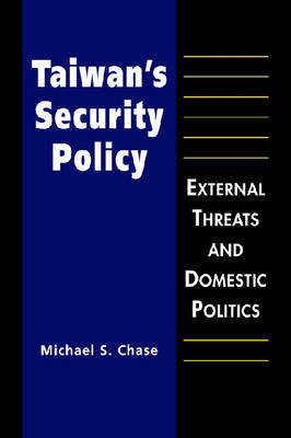 Taiwan's Security Policy by Michael S. Chase
