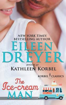 The Ice Cream Man (Korbel Classic Romance Humorous Series, Book 1) by Eileen Dreyer