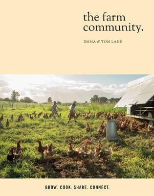 The Farm Community: Grow. Cook. Share. Connect. book