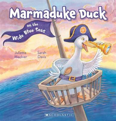 Marmaduke Duck on the Wide Blue Seas by Juliette MacIver