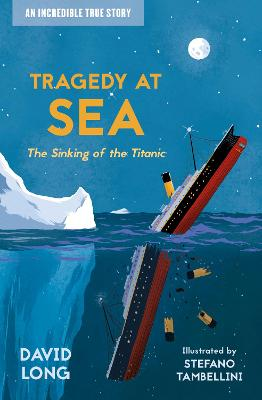 Tragedy at Sea: The Sinking of the Titanic by David Long
