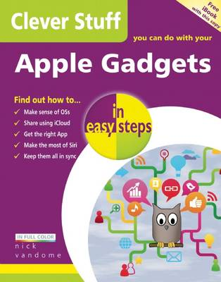 Clever Stuff You Can Do with Your Apple Gadgets in Easy Steps by Nick Vandome