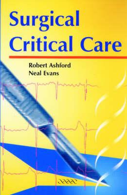 Surgical Critical Care by Robert U. Ashford