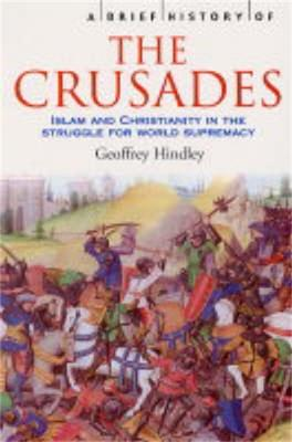 A Brief History of the Crusades by Geoffrey Hindley