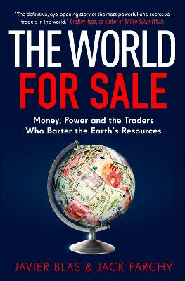 The World for Sale: Money, Power and the Traders Who Barter the Earth's Resources book